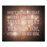 Shine so that through you others can see him posters