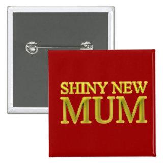 Shiny New Mum Pin