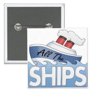 Ship All The Ships Pins