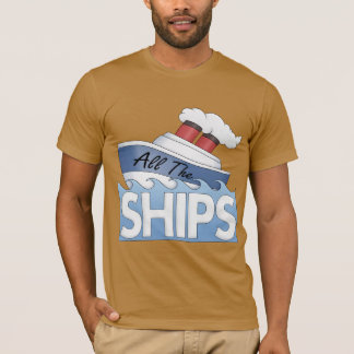 Ship All The Ships T-Shirt