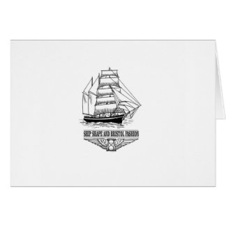 ship shape and Bristol fashion Card