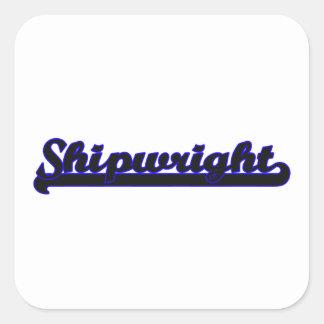 Shipwright Classic Job Design Square Sticker