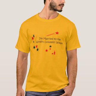 Shirt, I'm Married To The World's Greatest Woman T-Shirt
