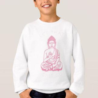 Shiva Let it go Sweatshirt