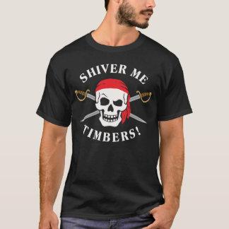 Shiver Me Timbers! [dark] T-Shirt
