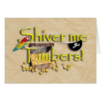 SHIVER ME TIMBERS! Text with Pirate Chest Greeting Card