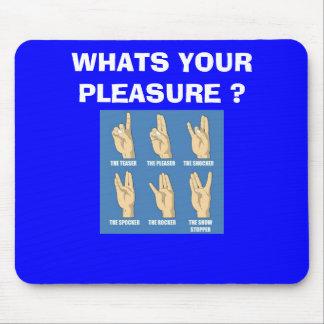 SHOCKER WHATS YOUR PLEASURE ? MOUSE PAD