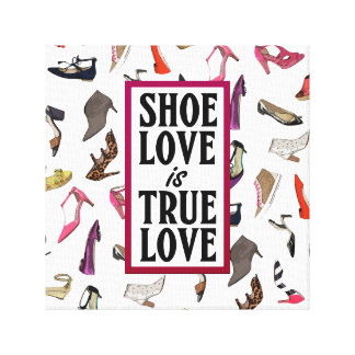 Shoe love is true love wrapped canvas canvas print