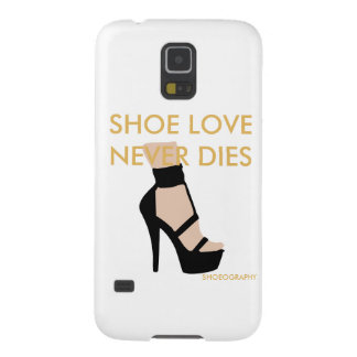 """""""SHOE LOVE NEVER DIES"""" Samsung Galaxy S5 Phonecase Case For Galaxy S5"""