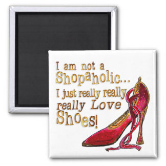 Shoe Lover's Magnet 2 - I am not a Shopaholic