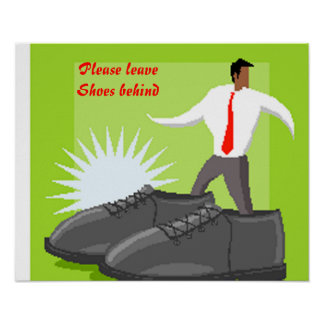 Shoe poster-please your shoes behind poster