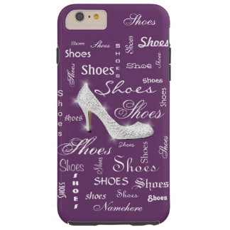 """Shoes"" I love shoes! Shoe crazy! Cute Add Name! Tough iPhone 6 Plus Case"