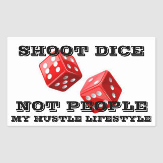 Shoot Dice, Not People Rectangular Sticker