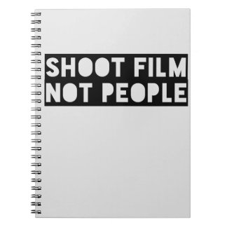 Shoot Film, Not People! Spiral Notebook