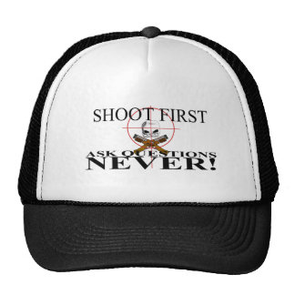 Shoot First. Ask questions NEVER! Cap