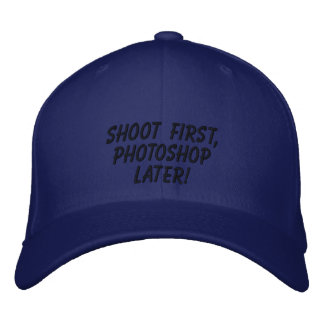 """Shoot First, Photoshop Later!"" Embroidered Baseball Caps"
