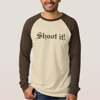 Shoot it! T-Shirt