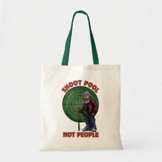 Shoot pool Not People Budget Tote Bag