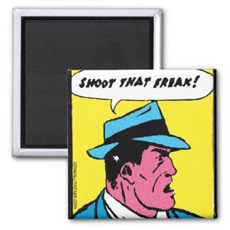 Shoot That Freak! Magnet