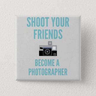 Shoot your Friends! 15 Cm Square Badge