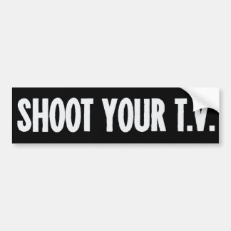 Shoot Your TV Bumper Sticker