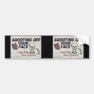 Shooting Off Your Face Bumper Stickers