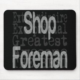 Shop Foreman Extraordinaire Mouse Pad