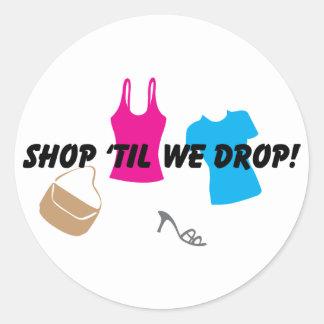 shop til we drop Stickers