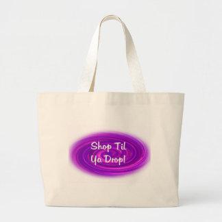 Shop Til Ya Drop Jumbo Tote Bag