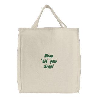 Shop 'til you drop! embroidered tote bag