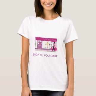 Shop Til You Drop T-Shirt