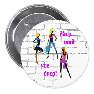 """""""Shop Until You Drop"""" Button"""
