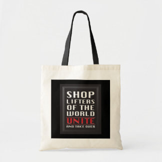Shoplifters of the World Unite and Take Over Tote Bag