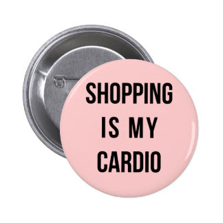 Shopping Is My Cardio on Pink 6 Cm Round Badge