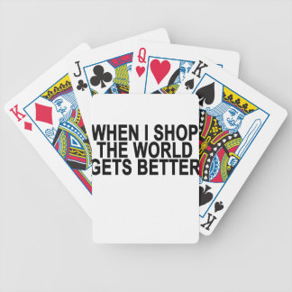 Shopping Makes the World Better . Bicycle Playing Cards