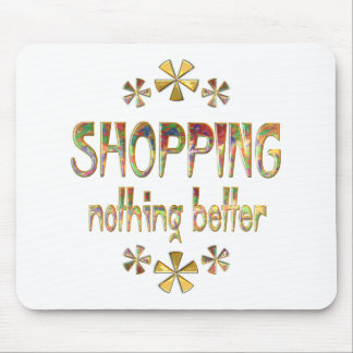 SHOPPING Nothing Better Mouse Pad