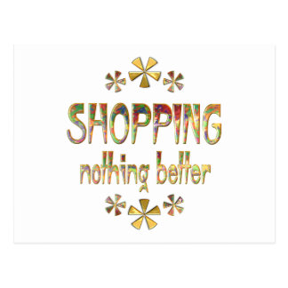 SHOPPING Nothing Better Postcard