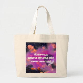 Shopping Where No Man Goes Large Tote Bag