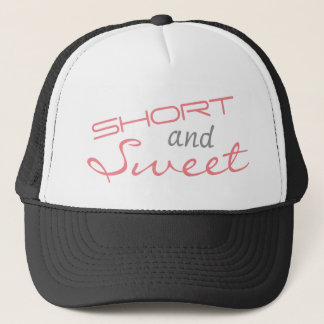 Short and Sweet Trucker's Hat