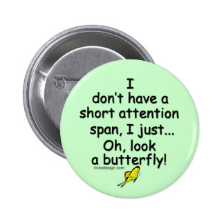 Short Attention Span Butterfly (green) 6 Cm Round Badge