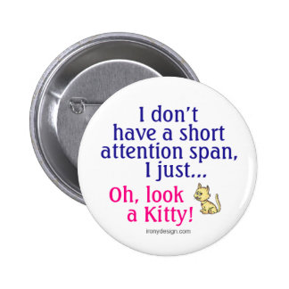 Short Attention Span Kitty Button