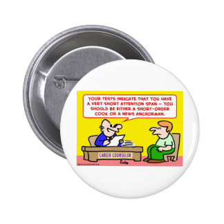 short attention span news anchor pinback button