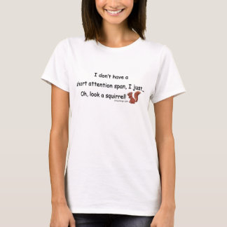 Short Attention Span Squirrel Humor T-Shirt