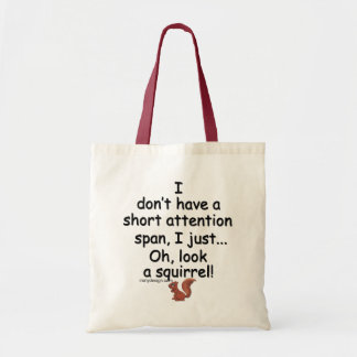 Short Attention Span Squirrel Quote Budget Tote Bag