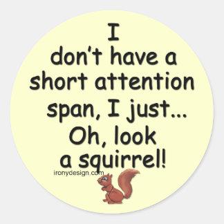 Short Attention Span Squirrel Round Sticker