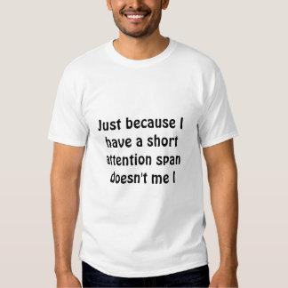 short attention span tshirts