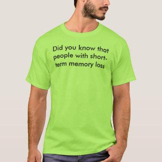 Short-term Memory Loss T-Shirt