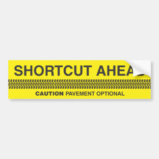 Shortcut Ahead - Caution Pavement Optional Bumper Sticker