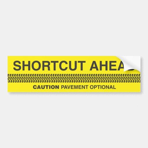 Shortcut Ahead - Caution Pavement Optional Bumper Stickers