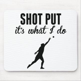 Shot Put It's What I Do Mousepad